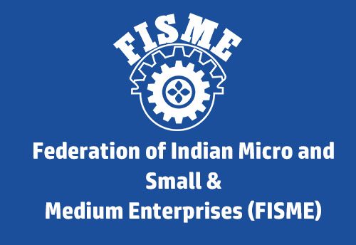 Taking forward concerns of MSMEs, FISME submits representation to the GST council listing suggestions under new tax regime