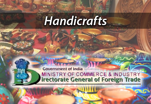 Dgft Extends Benefits For Some Handicraft Items Under Meis