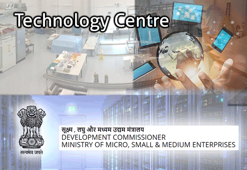Construction work for Technology Centres at Imphal and Kochi to begin soon, bids invited
