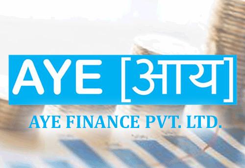 MSME lender Aye Finance raises Rs 233.62 crore from various investors