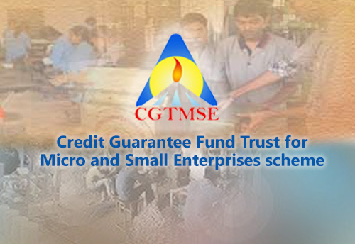 CGTMSE extends guarantee cover on top-up loans, second time loans to MSEs