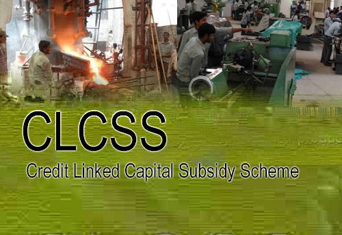 MSME Ministry to meet stakeholders on Sept 5 over CLCSS