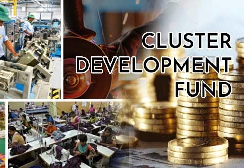Tamil Nadu first to get Cluster Development Fund  from SIDBI