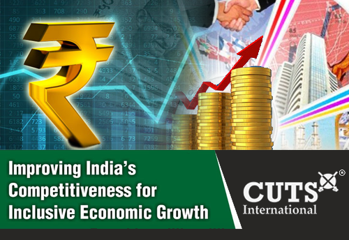 Ecosystem approach needed to enhance competitiveness: CUTS Chief