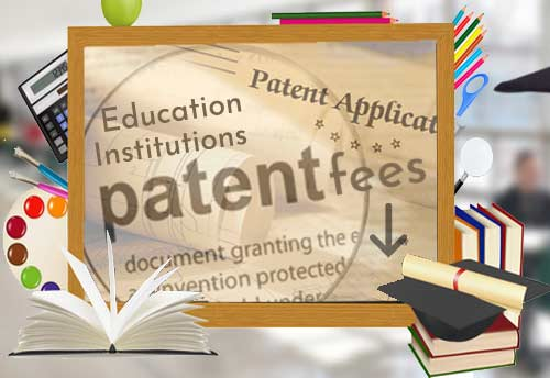 Patent fees for educational institutions reduced by 80%