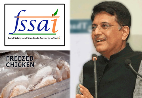 FSSAI has no info available on assessment of impact of consumption of highly freezed chicken on health of people: Piyush Goyal