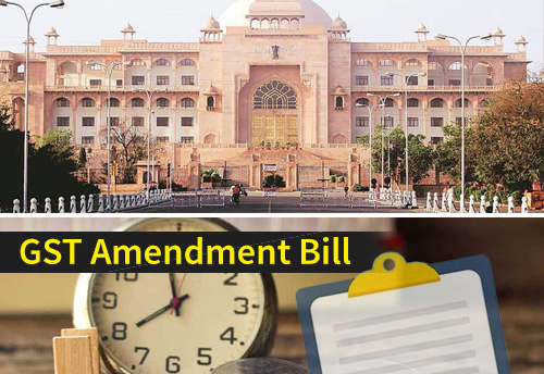 Rajasthan Assembly passes GST Amendment bill