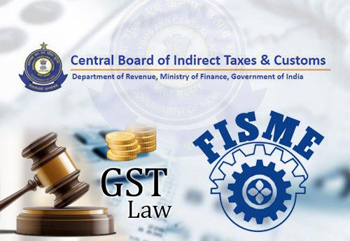 CBIC asks FISME to make presentation over decriminalization of certain provisions of GST law
