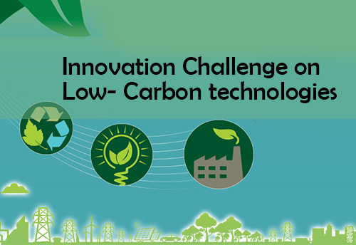 Applications open for Innovation Challenge on Low- Carbon technologies; MSMEs, start-ups  too invited