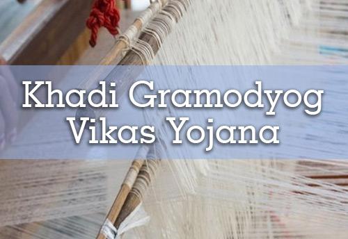 Cabinet committee approves continuation of Khadi Gramodyog Vikas Yojana till FY 2020