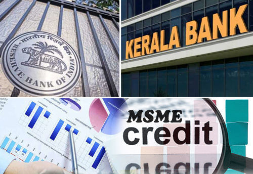 RBI gives nod for Kerala Bank; credit flow to local MSMEs to improve