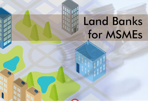 Land banks created by TN government for MSMEs