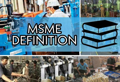 Cabinet approves upward revision of MSME definition; FISME hails the move