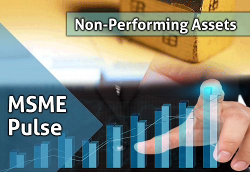 Recognized NPA exposure for MSME is Rs 81K Cr as on Mar'18: Report