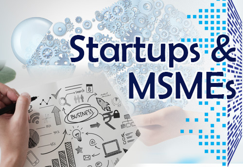 MSMEs & Startups must come forward to take best available guidance for starting an enterprise: Min of MSME