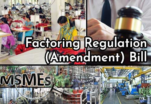 Factoring Regulation (Amendment) Bill to open a window of opportunity for credit starved MSMEs: Co-founder, Cashinvoice