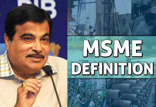 MSME new definition, criterion will come into effect from July 1st: MSME Ministry