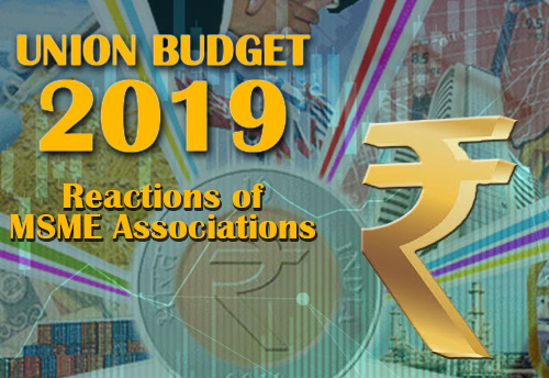 Reactions of MSME Associations from across India on Budget