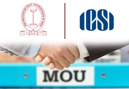 Cabinet approves MoUs entered into by ICoAl & ICSI with foreign organisations
