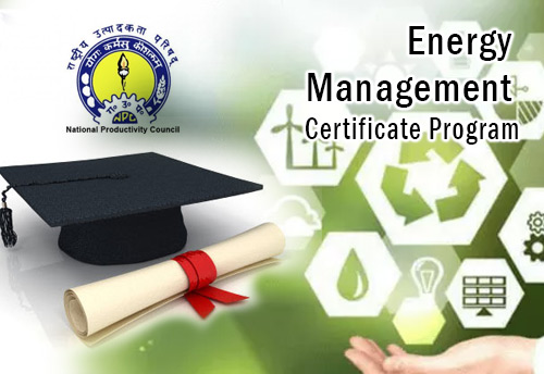 NPC announces industry oriented one year 'Post Graduate' certificate program in energy management for MSMEs