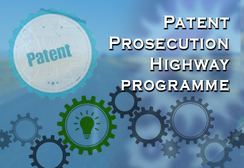 Patent Prosecution Highway programme will speed up examination of patent applications of MSMEs, start-ups in partner country