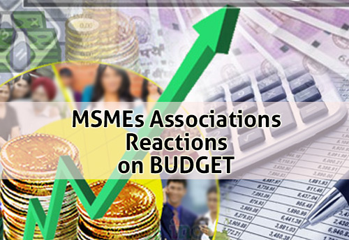 Budget 2019: Reactions from MSME associations from across sectors and different states
