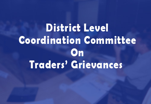 Govts of MP, Andaman & Nicobar constitute District Level Coordination Committee to address traders' grievances