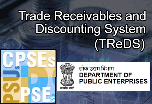 DPE to monitor onboarding of CPSEs on TReDS portal; CPSEs to ensure onboarding of MSE vendors as well