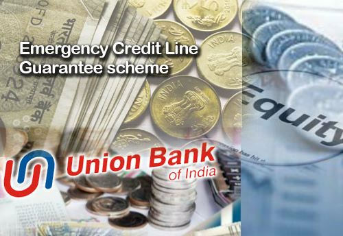 Union Bank of India sanctions 14000+ accounts under ECLGS; scheme aims to solve liquidity problems of MSMEs