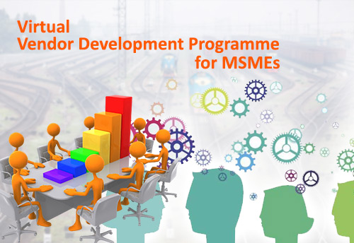 Virtual Vendor Development Programme for MSMEs to explore business opportunities in Railways